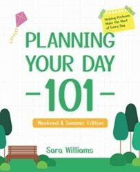 Planning Your Day 101 Helping Preteens Make the Most of Every Day