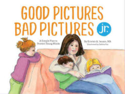 Good Pictures, Bad Pictures: Porn-Proofing Today's Young Kid